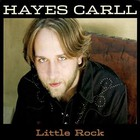 Hayes Carll - Little Rock