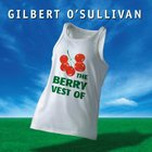 Gilbert O'sullivan - The Berry Vest Of