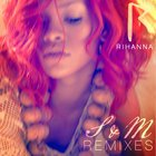 Rihanna - S&M (Remixes)