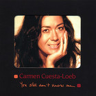 Carmen Cuesta-Loeb - You Still Don't Know Me
