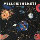 Yellowjackets - Dreamland