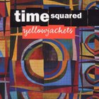 Yellowjackets - Time Squared