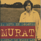 Jean-Louis Murat - Live In Dolores CD1