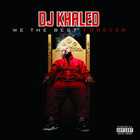 DJ Khaled - We The Best Forever