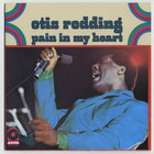 Otis Redding - Pain In My Heart (Us Release)