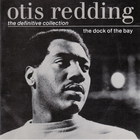 Otis Redding - The Definitive Collection: The Dock Of The Bay