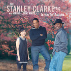 Stanley Clarke - Jazz In The Garden