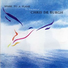 Chris De Burgh - Spark To A Flame: The Very Best Of