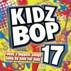 Kidz Bop Kids - Kidz Bop 17