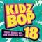 Kidz Bop Kids - Kidz Bop 18