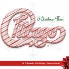 Chicago - O Christmas Three