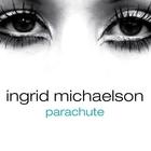 Ingrid Michaelson - Parachute (CDS)