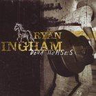 Ryan Bingham - Dead Horses