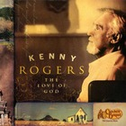 Kenny Rogers - The Love Of God