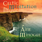 Aine Minogue - Celtic Medittion Music