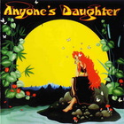 Anyone's Daughter - Anyone's Daughter