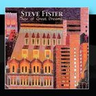 Steve Fister - Age Of Great Dreams