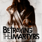 Betraying The Martyrs - The Hurt The Divine The Light (EP)