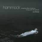 Hammock - Chasing After Shadows...Living With the Ghosts (Outtakes)