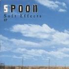 Spoon - Soft Effects (CDS)