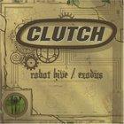 Clutch - Robot Hive & Exodus