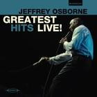Jeffrey Osborne - Greatest Hits Live!