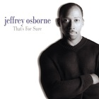 Jeffrey Osborne - That's For Sure