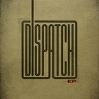 Dispatch - Dispatch EP