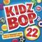 Kidz Bop Kids - Kidz Bop 22