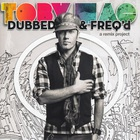 tobyMac - Dubbed & Freq'd: A Remix Project