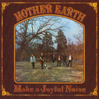 Mother Earth - Make A Joyful Noise (Reissue 2004)
