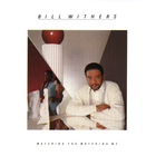 Bill Withers - Watching You, Watching Me