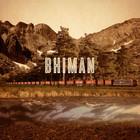 Bhi Bhiman - Bhiman