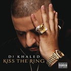 DJ Khaled - Kiss The Ring (Deluxe Edition)