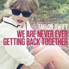 Taylor Swift - We Are Never Ever Getting Back Together (CDS)