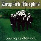 Dropkick Murphys - Curse Of A Fallen Soul (VINYL)