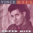 Vince Gill - Super Hits