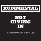 Rudimental - Not Giving In (Feat. John Newman & Alex Clare)