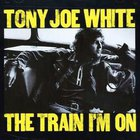 Tony Joe White - The Train I'm On (Vinyl)