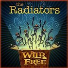The Radiators - Wild & Free CD2
