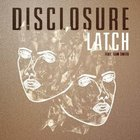 Disclosure - Latch (Feat. Sam Smith) (CDS)