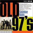 Old 97's - Satellite Rides