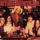 Ryan Bingham - Wishbone Saloon
