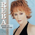 Reba Mcentire - Room To Breathe