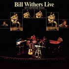 Bill Withers - Live At Carnegie Hall (Vinyl)