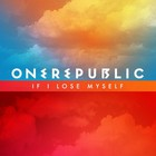 OneRepublic - If I Lose Myself (CDS)