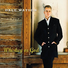 Dale Watson - Whiskey Or God