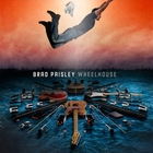 Brad Paisley - Wheelhouse