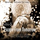 Abel Korzeniowski - Escape From Tomorrow