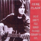 Gene Clark - Live At Ebbet's Field (Vinyl) CD1